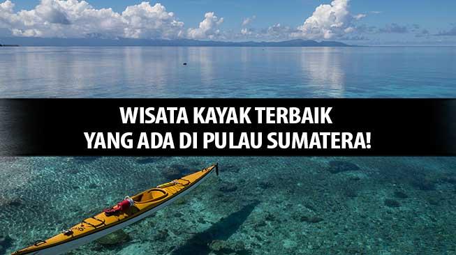 Wisata Kayak di Sumatera
