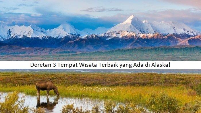 Wisata Terbaik Alaska