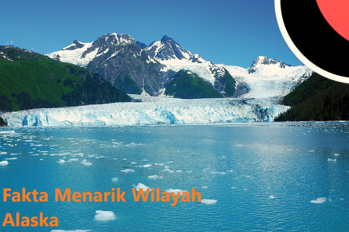 Fakta Menarik Wilayah Alaska