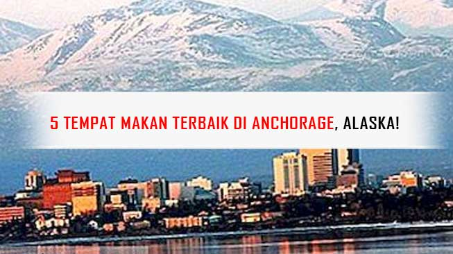 Tempat Makan di Anchorage